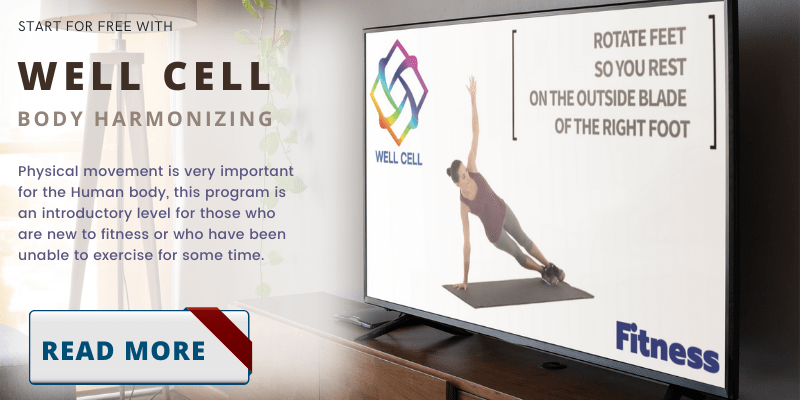 Well Cell - Body Harmonizing - Free Fitness Program